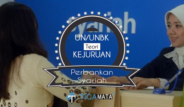 Prediksi UN/UNBK Teori Kejuruan Perbankan Syariah 2019 dan Jawabannya