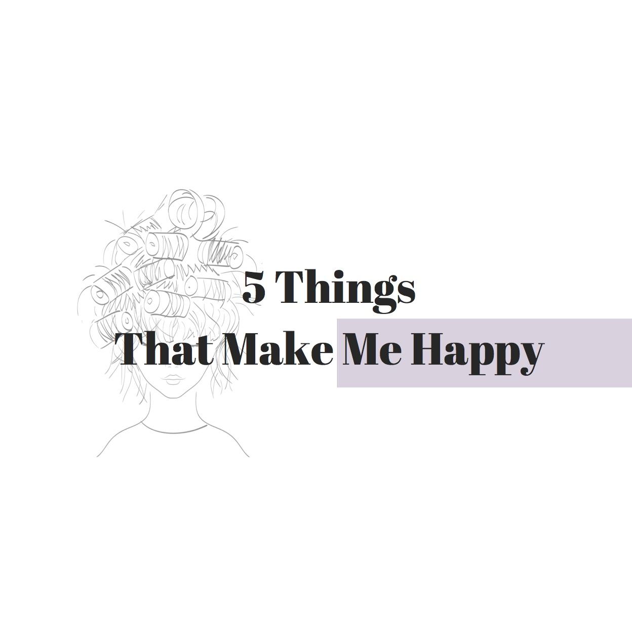 5 Things That Make Me Happy (Series)