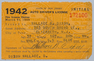 In 1942 the Dixon family was living at 763 South Broad St. in Elizabeth, NJ, as you can see from this Driver's License issued to Wallace B. Dixon in that year. Privately held by  his granddaughter, E. Ackermann, 2016.