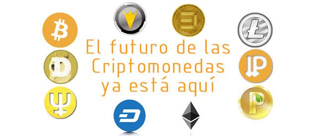 EL FUTURO DE LAS CRIPTOMONEDAS ESTA AQUÍ