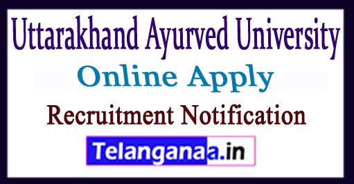UAU Uttarakhand Ayurved University Recruitment Notification 2017