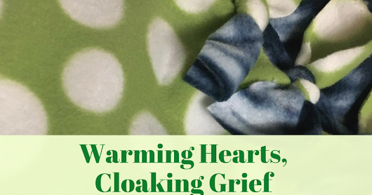Warming Hearts, Cloaking Grief