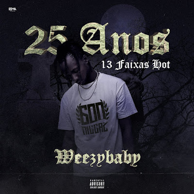 Weezy Baby - 25 Anos Hot (Álbum) Download Mp3