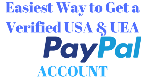 Easiest way to get a fully functional verified USA and UAE PayPal account in Nigeria and any PayPal restricted country