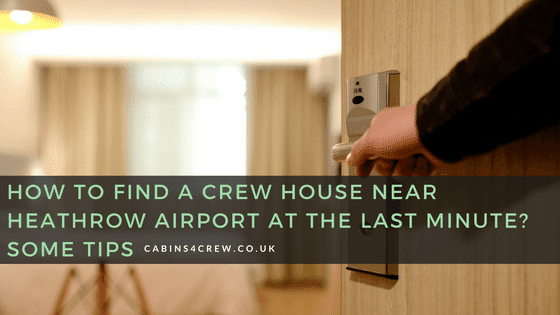 crew accommodation Heathrow