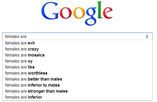 Google Auto Complete females are -