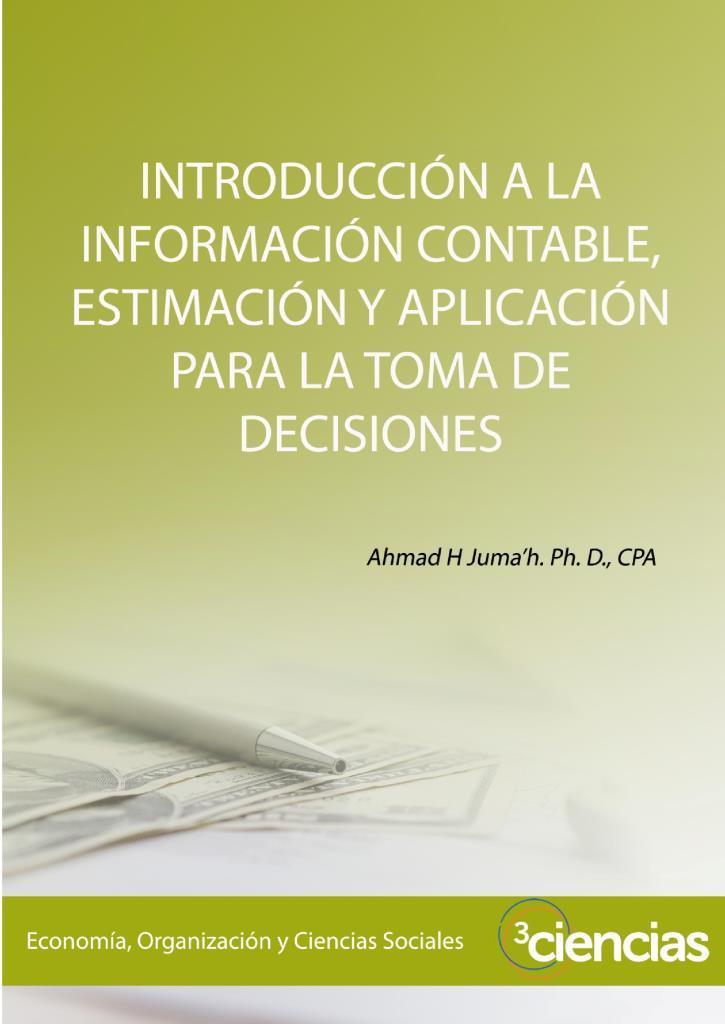 Introducción a la información contable, estimación y aplicación para la toma de decisiones