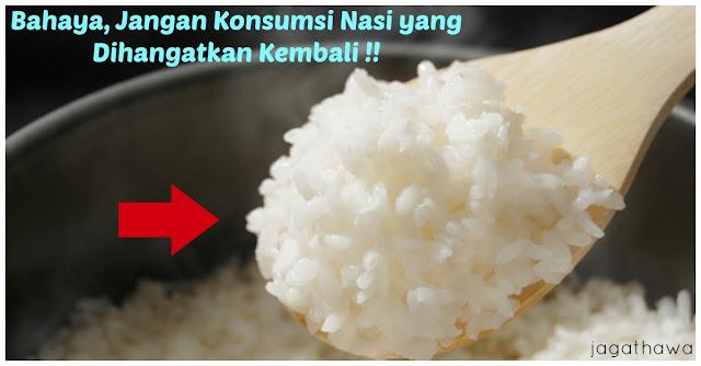 Bahaya !! Jangan Mengkonsumsi Nasi Yang Dihangatkan Kembali Kalau Tidak Mau Kena Penyakit Ini!!