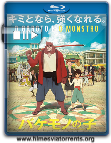 O Garoto e o Monstro (Bakemono no ko) Torrent - BluRay Rip 720p e 1080p Dublado (2016)
