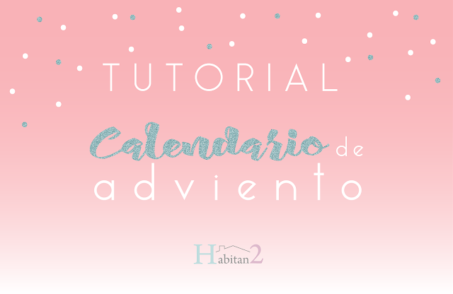 Tutoríal calendario de adviento y descargable de etiquetas diseño by Habitan2 | Calendario de adviento de estilo nórdico con materiales reciclados