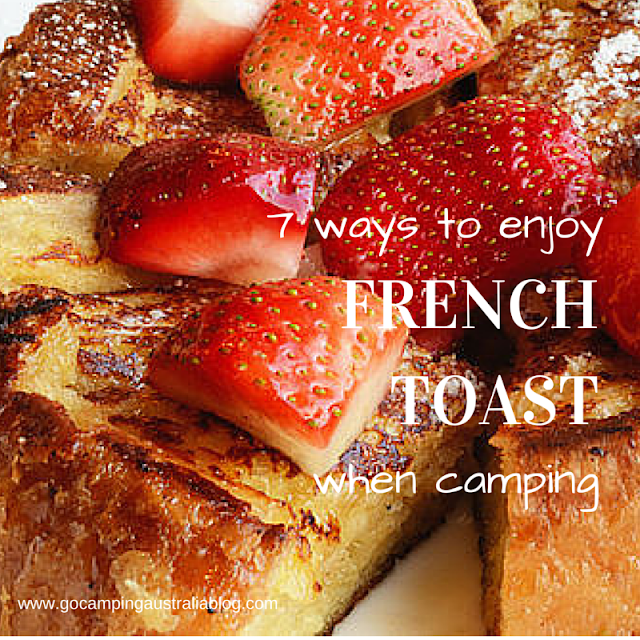 FRENCH TOAST WHEN CAMPING OUTDOORS BREAKFAST IDEAS