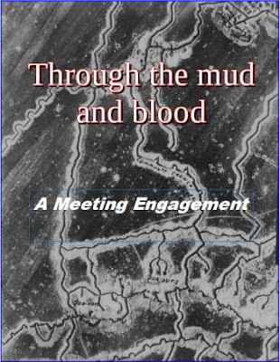 Through the Mud and Blood, A Meeting Engagement