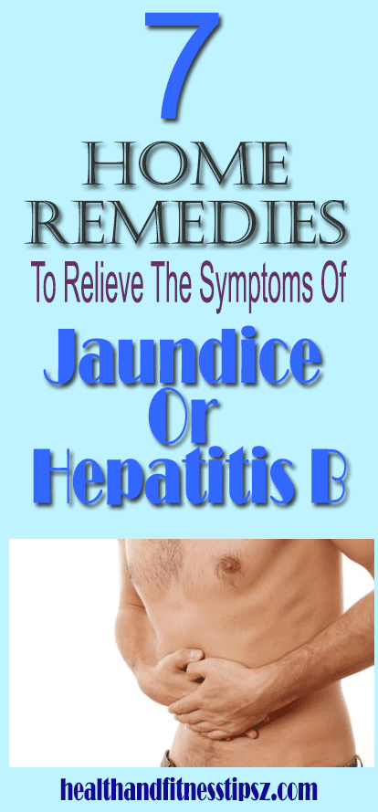 7 home remedies to relieve the symptoms of jaundice or hepatitis B