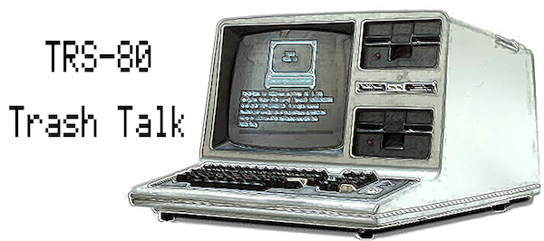 TRS-80 Trash Talk