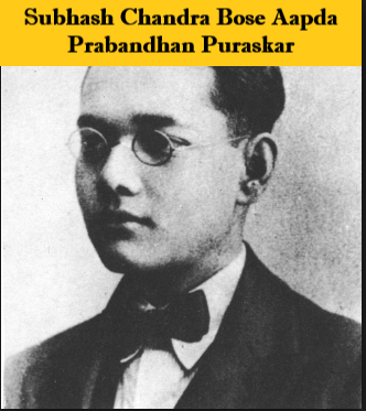 "The government instituted ""Subhash Chandra Bose Aapda Prabandhan Puraskar"""