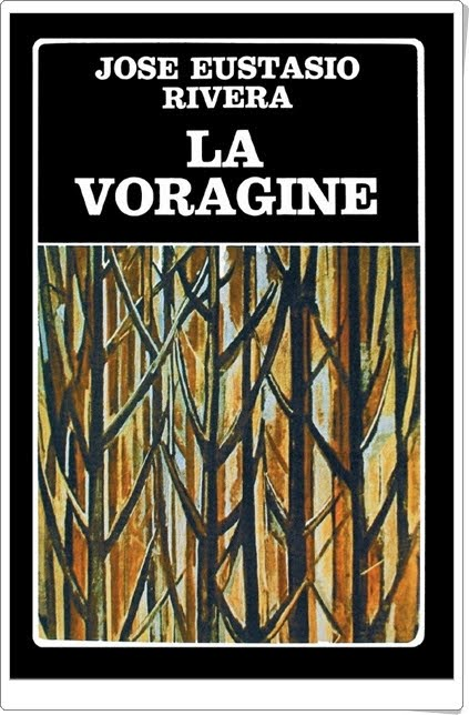 """La vorágine"" de José Eustasio Rivera"
