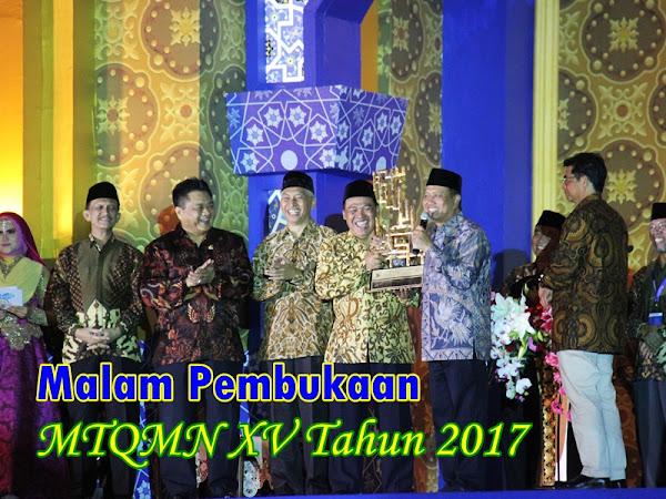 Malam Pembukaan MTQMN XV yang Megah dan Menggetarkan Hati