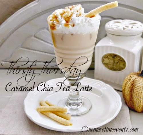 Caramel Chia Tea Latte at One More Time Events.com