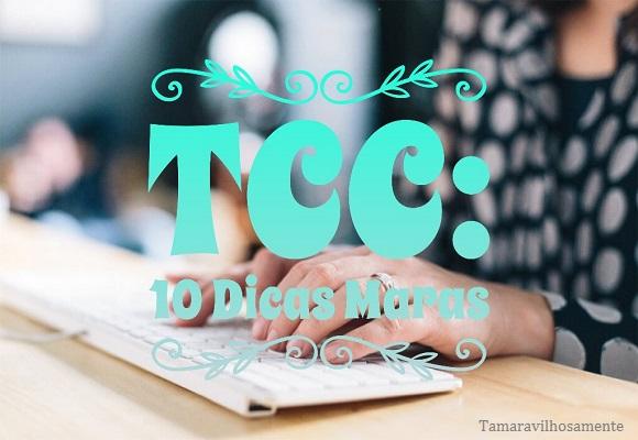 TCC: 10 Dicas Maravilhosas para fazer o seu - Tamaravilhosamente