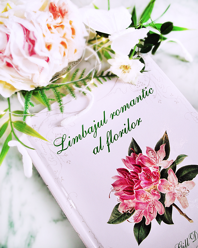 The romantic language of flowers - Limbajul romantic al florilor - Gill Davies and Gill Saunders