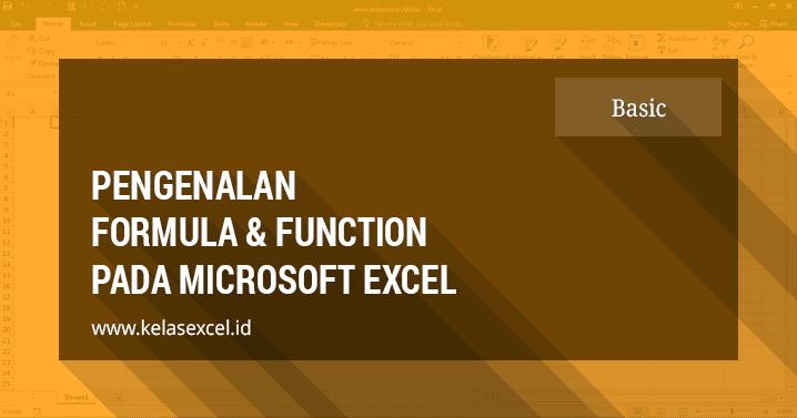 Pengertian Formula Rumus Dan Fungsi Pada Microsoft Excel