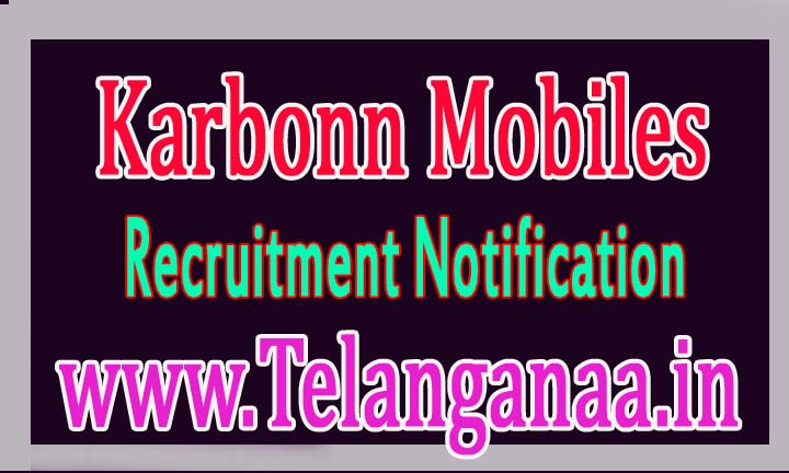 Karbonn Mobiles Recruitment 2016-2017 For-Freshers