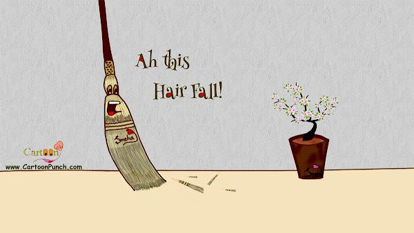 Ah, This Hair Fall!