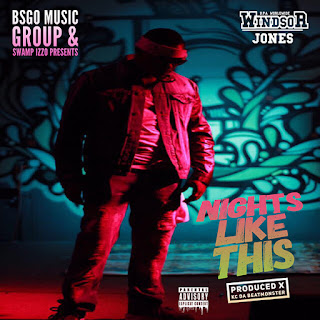 New Music Alert, Windsor Jones, Nights Like This, KC Da Beat Monster, New Hip Hop, Hip Hop Everything, Team Bigga Rankin, Promo Vatican, BSGO Music Group,