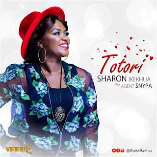 MUSIC: Sharon Ikekhua – Totori [Feat. Agent Snypa] | @IkekhuaSharon