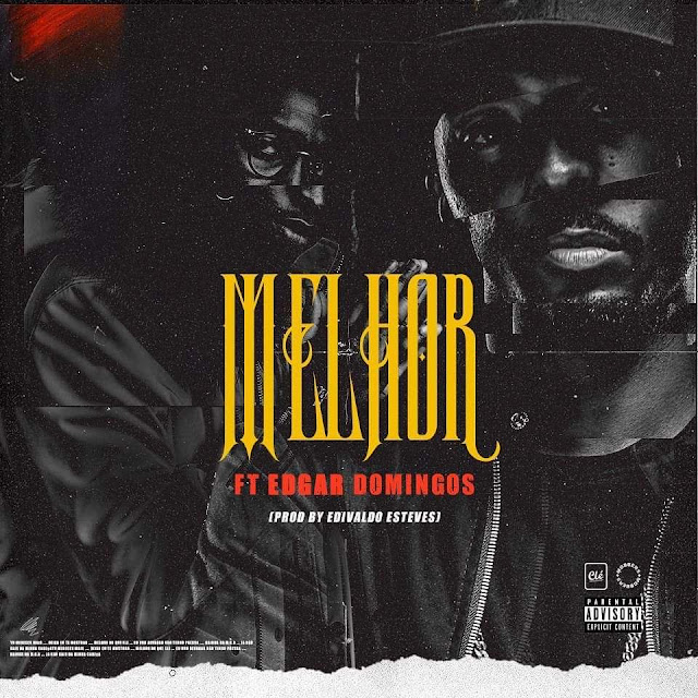 Xuxu Bower feat. Edgar Domingos - Melhor (Rap) [Download] baixar nova musica descarregar agora 2019