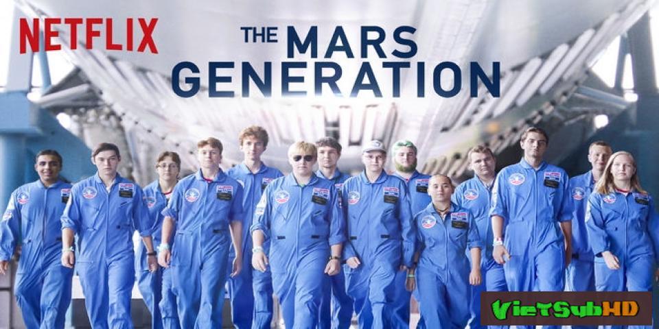 Phim Thời đại sao Hỏa VietSub HD | The Mars Generation 2017