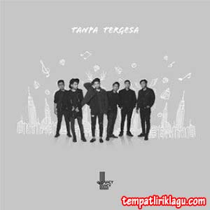 Lirik Lagu Juicy Luicy - Tanpa Tergesa