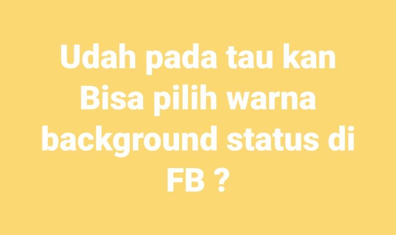 Cara Membuat Status Background Berwarna di Facebook