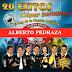 Alberto Pedraza - 20 Éxitos ¡Súper Bailables! [CD][MEGA]
