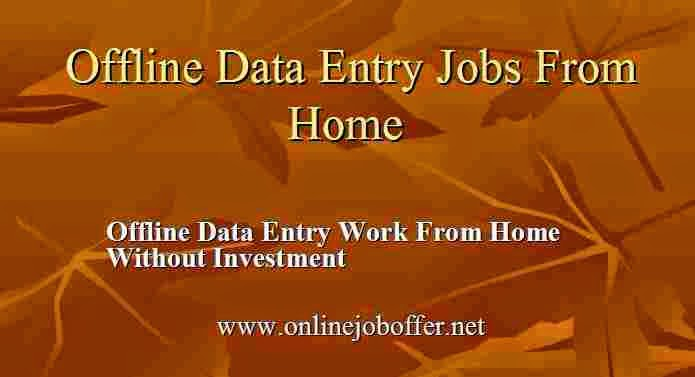 Offline Data Entry Jobs From Home Without Investment In