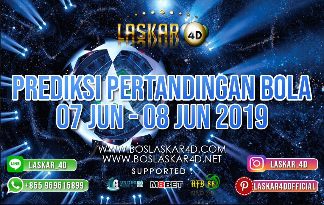 PREDIKSI PERTANDINGAN BOLA TANGGAL 07 – 08 JUNI 2019
