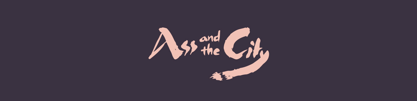 Ass and the City 尻托邦