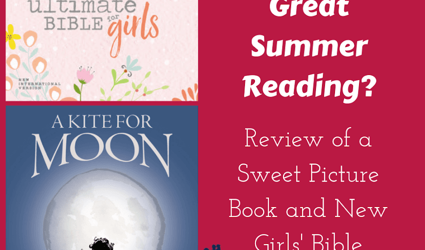 Looking for Great Summer Reading?: Review of a Sweet Picture Book and New Girls' Bible