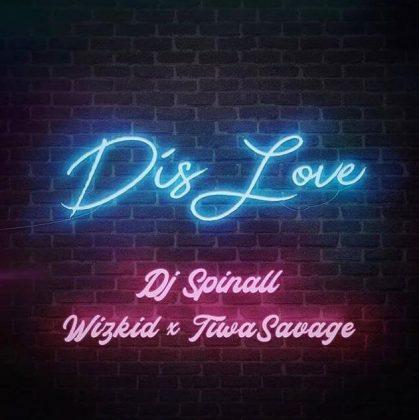 Download Audio   DJ Spinall ft. Wizkid & Tiwa Savage – Dis Love