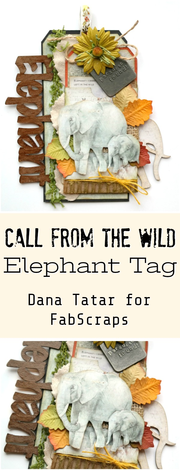 Call From The Wild Elephant Tag Tutorial by Dana Tatar for FabScraps