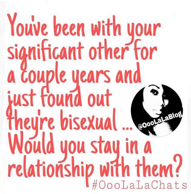La La Chats: You Just Found Out Your Partner Is Bisexual ... Do You Stay With Them?