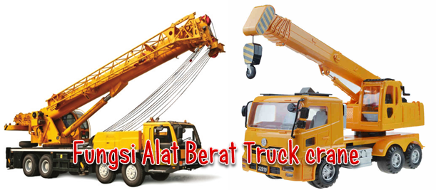 Fungsi Alat Berat Truck Crane
