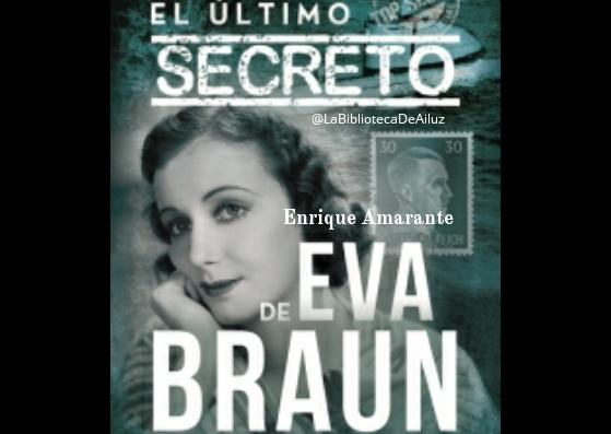 El último secreto de Eva Braun.- Enrique Amarante.