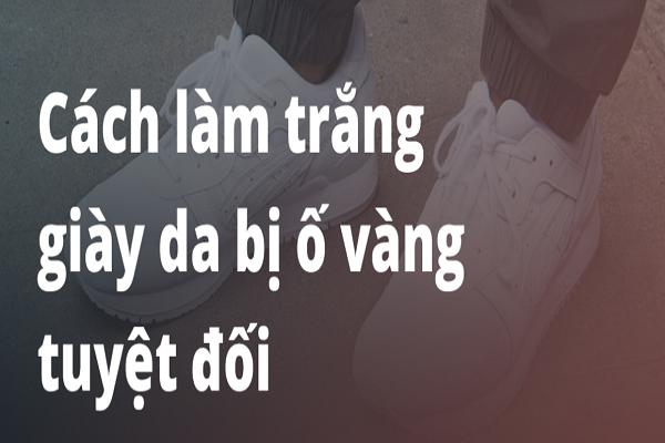 cach-tay-vet-o-vang-tren-giay-da-trang