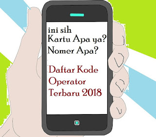 Daftar Kode Operator 2018 Terbaru!
