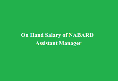 On Hand Salary of NABARD Assistant Manager