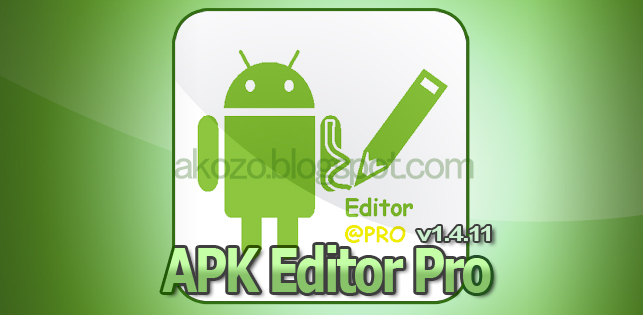 Download Gratis APK Editor Pro Full Version Terbaru 2016