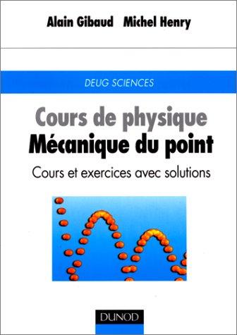 Cours de physique : Mécanique du point, cours et exercices avec solutions