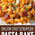 ONE PAN BACON CHEESEBURGER PASTA BAKE (NO BOIL)