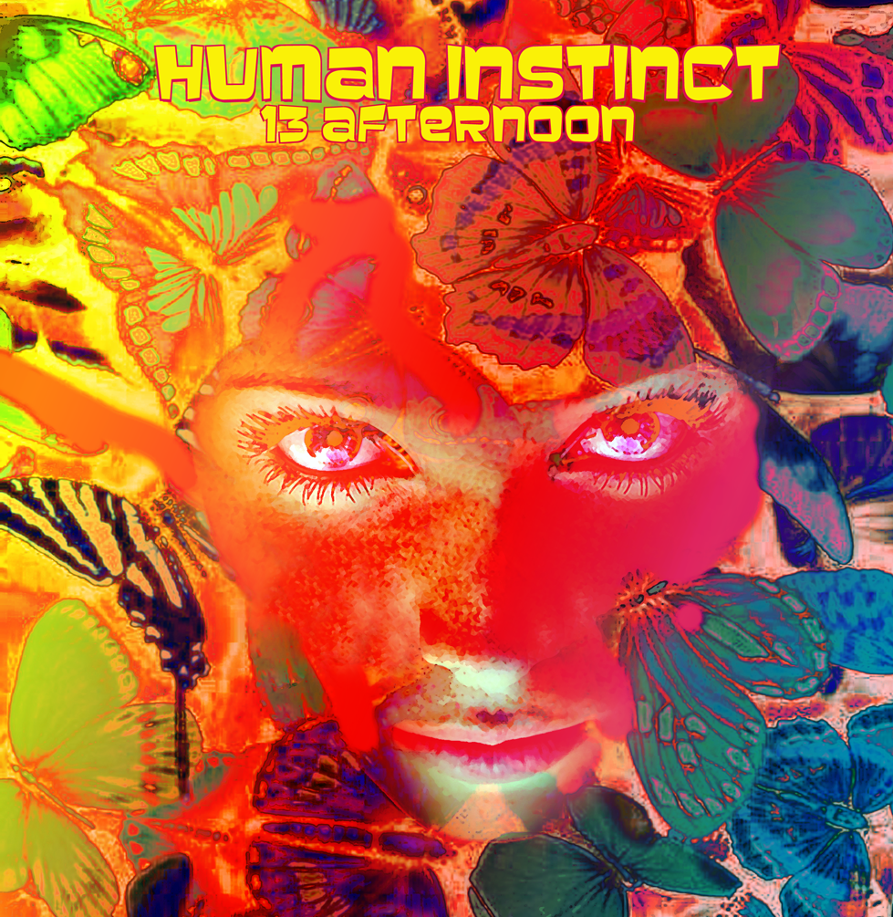 HUMAN INSTINCT - 13 afternoon